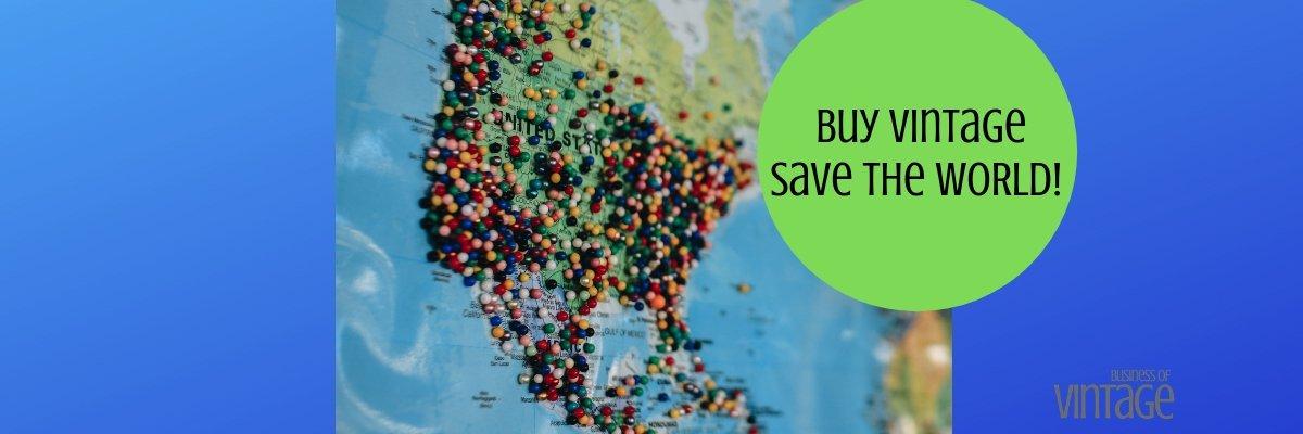 Buy vintage save the world! Business of Vintage chicago