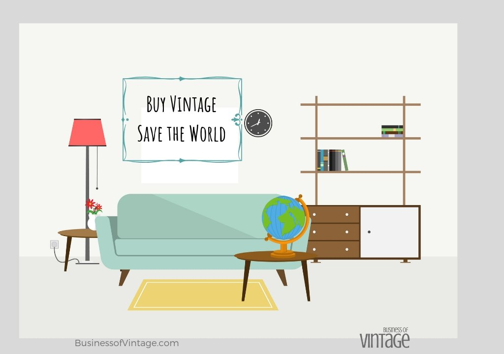Vintage is in demand! Buy Vintage Save the world! Business of Vintage